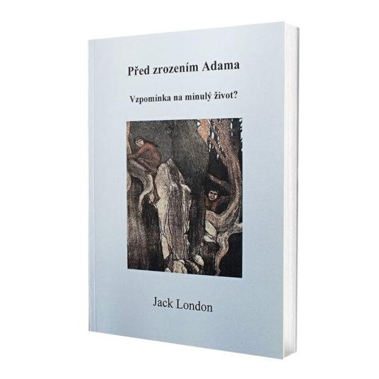 Jack London: Před zrozením Adama