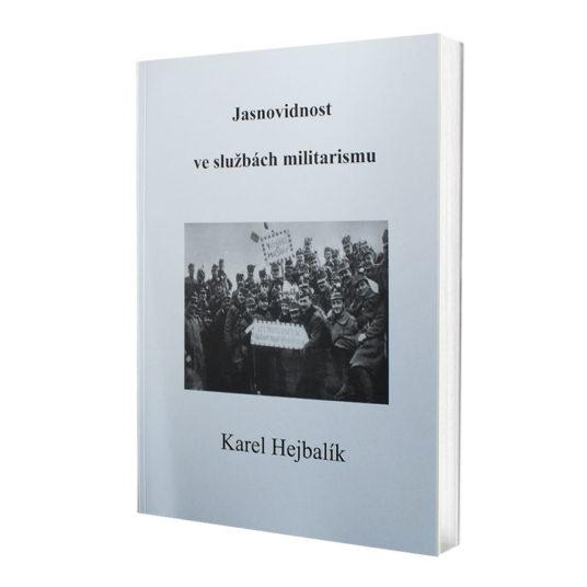 Karel Hejbalík: Jasnovidnost ve službách militarismu